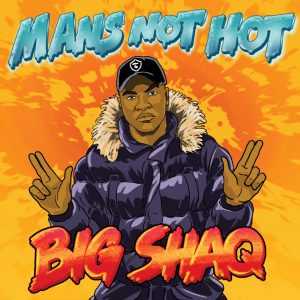 Big Shaq Mans Not Hot instrumental beat download