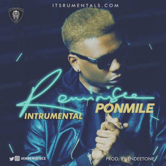 Download Instrumental: Reminisce - Ponmile (Beat By Endeetone)