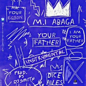 mi abaga your father instrumental ft dice ailes