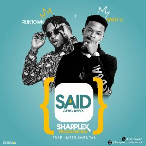 Download Instrumental: Nasty C Ft Runtown - Said Afro Refix (Beat By