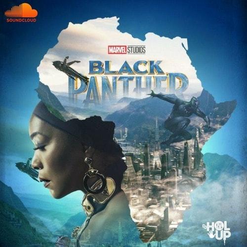 Dj Mixtape: Black Panther Official Afrobeats Soundtrack Mix