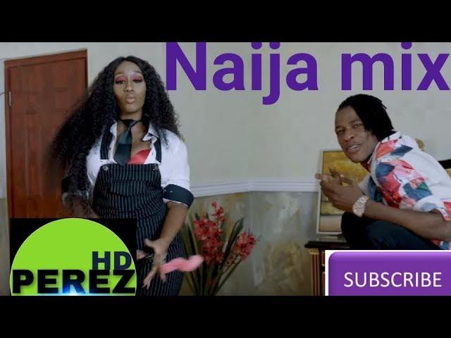 Dj Mixtape: New Naija Afrobeat Latest Mix - 2018 (By Dj Perez
