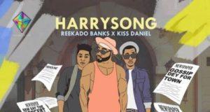 Harrysong ft. Reekado Banks x Kiss Daniel – Selense Lyrics