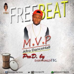 Download Freebeat: MVP (Beat By EveryoungzyTBG) - Afro Dancehall