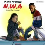 Phyno - N.W.A ft Wale.JPG (Custom)