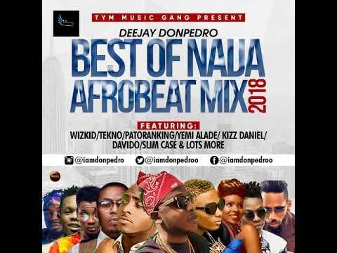 Best of Naija Afrobeat Mix 2018 June (Mixtape By Dj DonPedro
