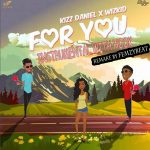 Kizz daniel wizkid for you instrumental