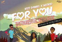 Kizz daniel wizkid for you instrumental