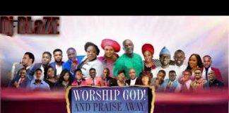worship songs mix tape Naija mixtape
