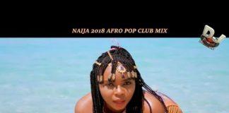 Naija afro club party mix