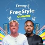 Danny s ft Olamide freestyle lyrics
