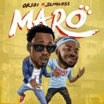 orezi ft slimcase maro lyrics