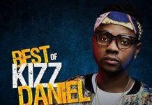 Best Of Kizz Daniel Mix 2018