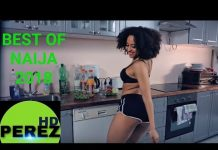 Best of Naija afro songs mix by dj perez september 2018 edition