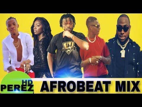 Mixtape] Best Of Afrobeat Mix April - May 2019 (By Dj Perez